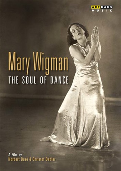 Mary Wigman Facts Mary Wigman Soul of Dance