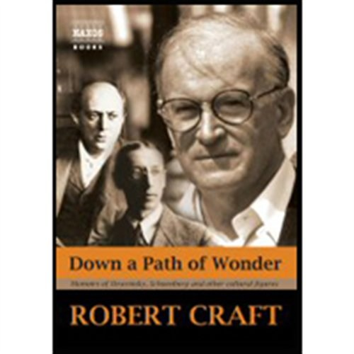 down a path of wonder memoirs of stravinsky schoenberg and other cultural figures
