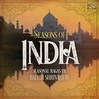 SEASONS OF INDIA Shrivastav,Baluji