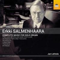 SALMENHAARA: Music for Organ Lehtola,Jan