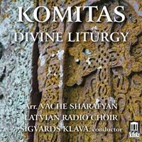 KOMITAS: Divine Liturgy Latvian Radio Choir/Klava/+