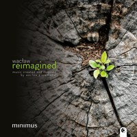 WACLAW REIMAGINED Minimus Vocal Ensemble