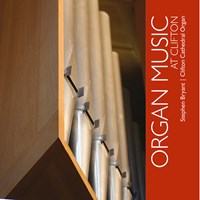 ORGAN MUSIC AT CLIFTON Bryant,Stephen