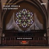 FERKO/SOWERBY: Organ Music Schrader,David