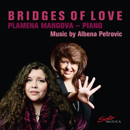 PETROVIC: Bridges of Love Mangova,Plamena