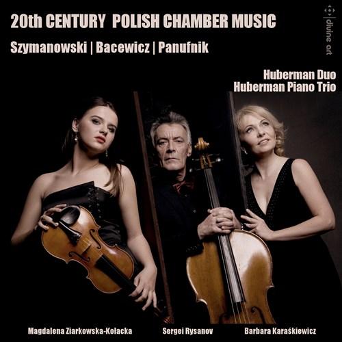 20th Century Polish Chamber Huberman Duo/Piano Trio