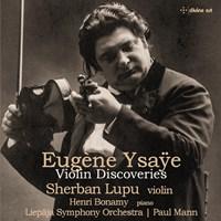 YSAYE: Violin Discoveries Lupu,Sherban/+