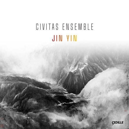 CIVITAS ENSEMBLE: Jin Yin Civitas Ensemble