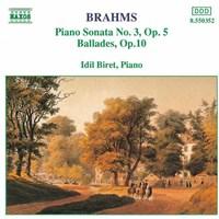 BRAHMS:Piano Son. 3/4 Ballades BIRET,IDIL