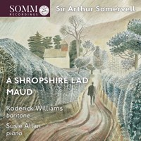 Somervell: Maud/Shropshire Lad Williams,Roderick/Allan,Susie