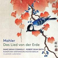 MAHLER: Lied von der Erde Connolly/Smith/Jurowski/RSB