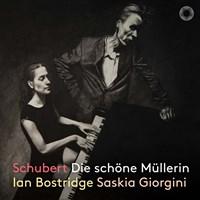 SCHUBERT: Die schöne Müllerin Bostridge,Ian/Giorgini,Saskia