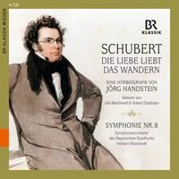 Schubert: Liebe liebt das Wandern Wachtveitl/Stadlober/Blomstedt