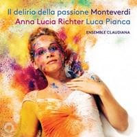 Monteverdi: Delirio della Passione Richter/Ensemble Claudiana