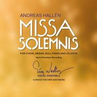 HALLÉN: Missa Solemnis Erik Westberg Vocal Ensemble