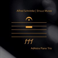 SCHNITTKE: Stille Musik AdAstra Piano Trio