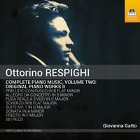 Respighi: Piano Music Vol. 2 Gatto,Giovanna