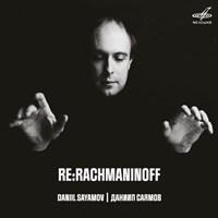 RE:RACHMANINOFF Sayamov,Daniil