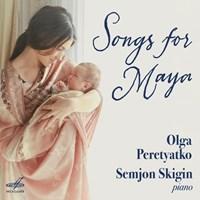 SONGS FOR MAYA Peretyatko,Olga/Skigin,Semjon