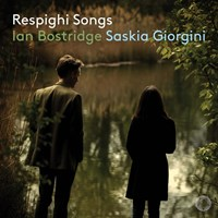 RESPIGHI: Songs Bostridge,Ian/Giorgini,Saskia