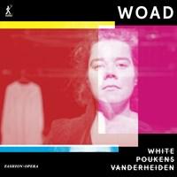WOAD - A Fashion Opera Poukens/Vanderheiden