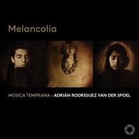 Musica Temprana: Melancolia Musica Temprana/Van der Spoel