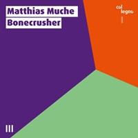 MUCHE: Bonecrusher Various