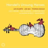 HANDEL'S UNSUNG HEROES Duarte/Qiu/Gould/+