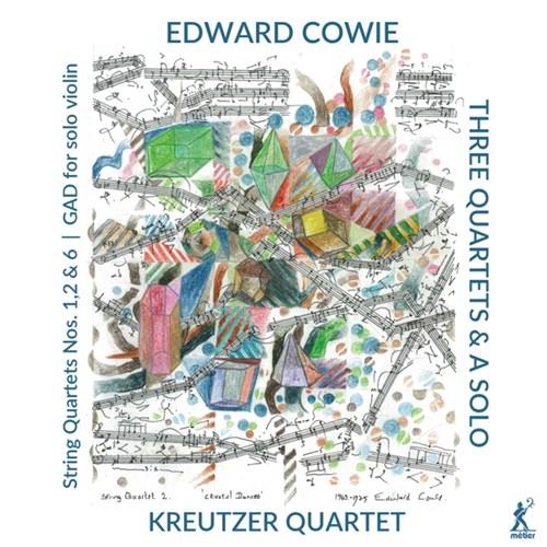COWIE: Three Quartets & A Solo Kreutzer Quartet